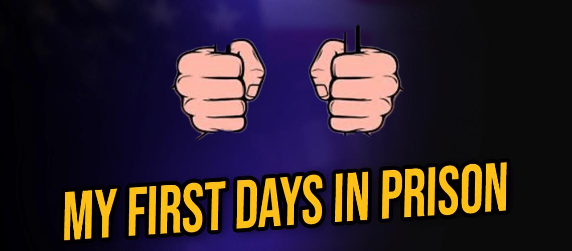 first days in prison