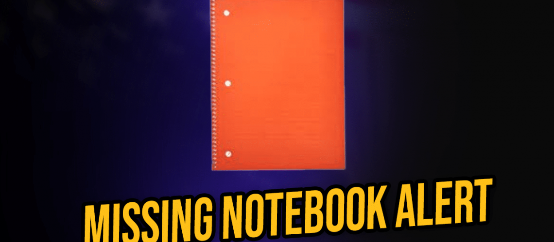 missing notebook